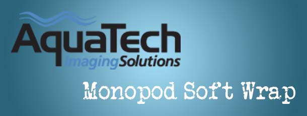 AquaTech Monopod Soft wrap Review
